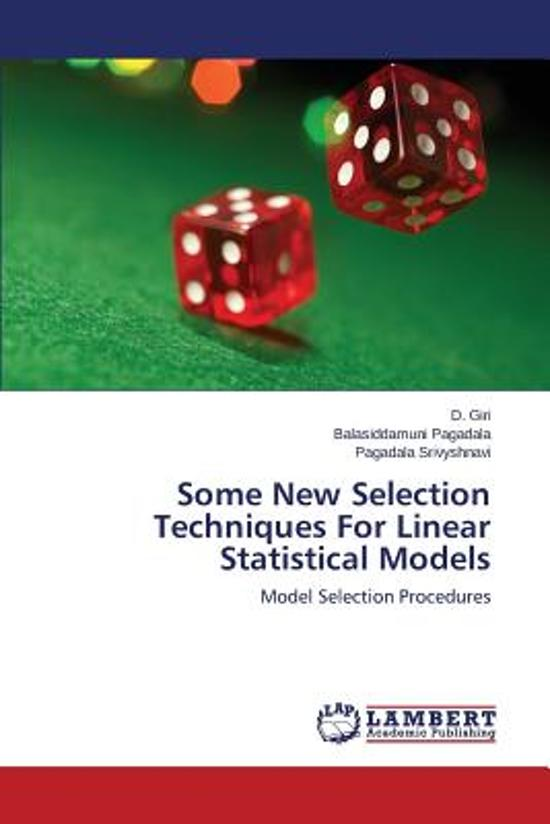Some New Selection Techniques for Linear Statistical Models