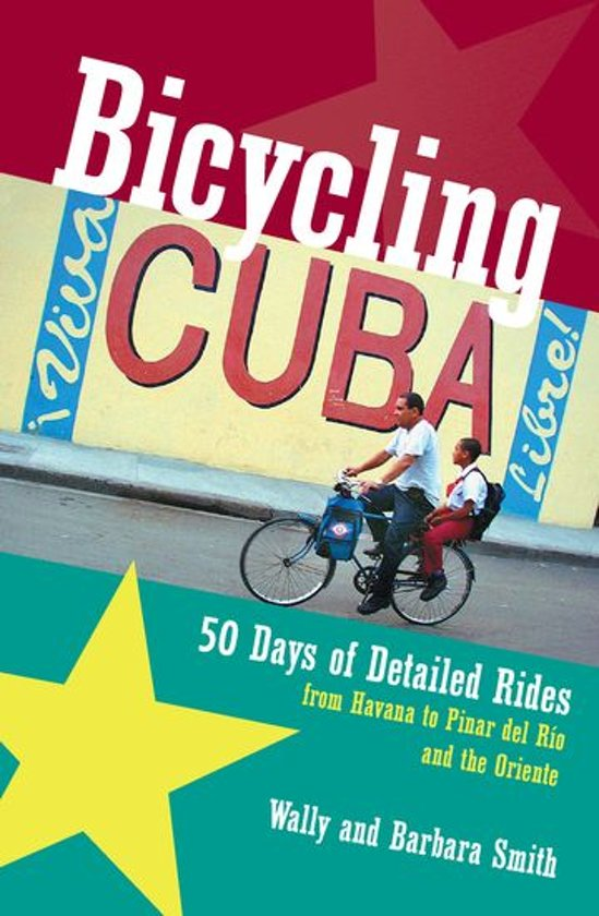 Bicycling Cuba: 50 Days of Detailed Rides from Havana to El Oriente cover