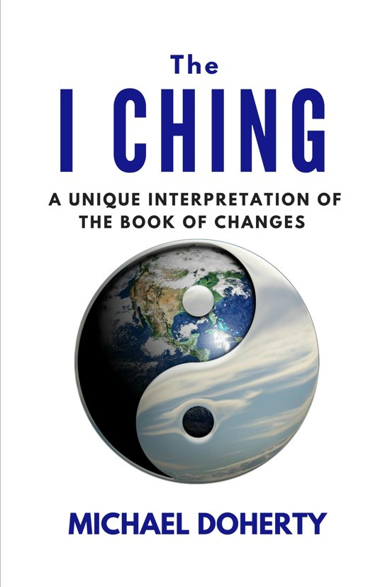 I Ching A Unique Interpretation of the Book of Changes