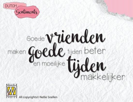 Sencs006 Tekststempel Nellie Snellen Tekst Goede Vrienden Maken Goede Tijden Beter