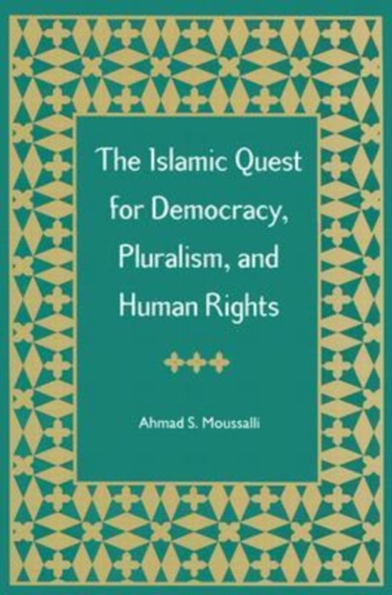 The Islamic Quest for Democracy, Pluralism and Human Rights