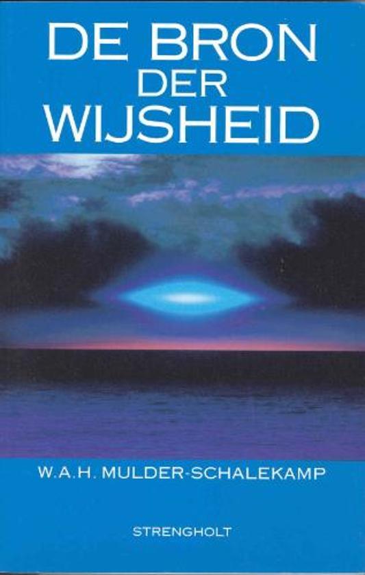 Boek cover De bron der wijsheid van W.A.H. Mulder-Schalekamp (Paperback)