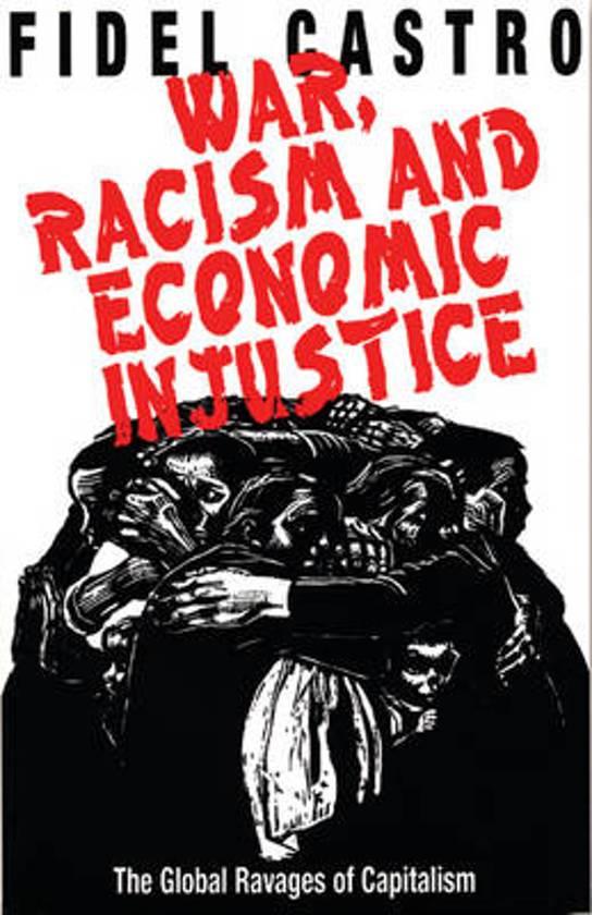 War, Racism and Economic Injustice