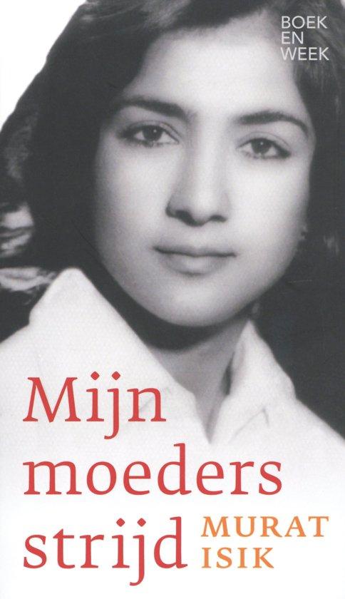 Boek cover Mijn moeders strijd - Boekenweekessay 2019 van Murat Isik (Paperback)