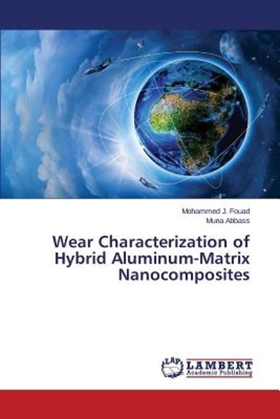 Wear Characterization of Hybrid Aluminum-Matrix Nanocomposites