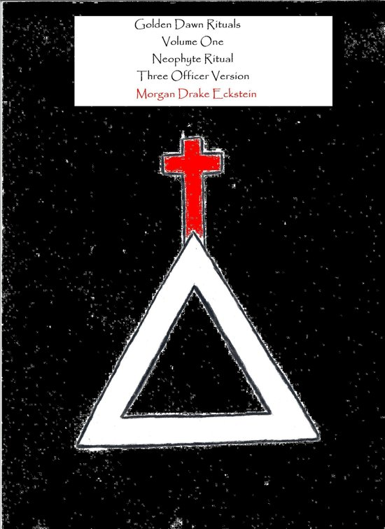 Bol Golden Dawn Rituals Volume One Neophyte Ritual Three