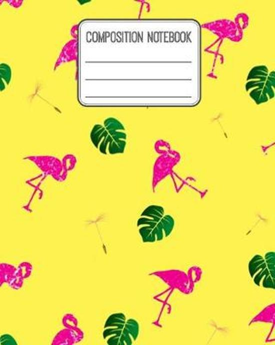 Composition Notebook: Flamingo Dandelion Yellow Composition Notebook Wide Ruled 8 by 10 in, 120 pages book for girls, kids, school, students