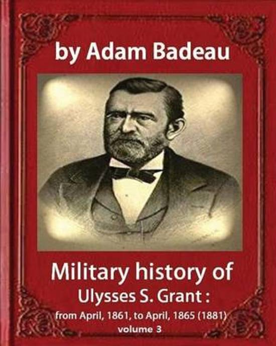 the military contributions of ulysses s grant The life and public career of ulysses s grant (1822 ulysses grant grant's military support throughout his term in order.
