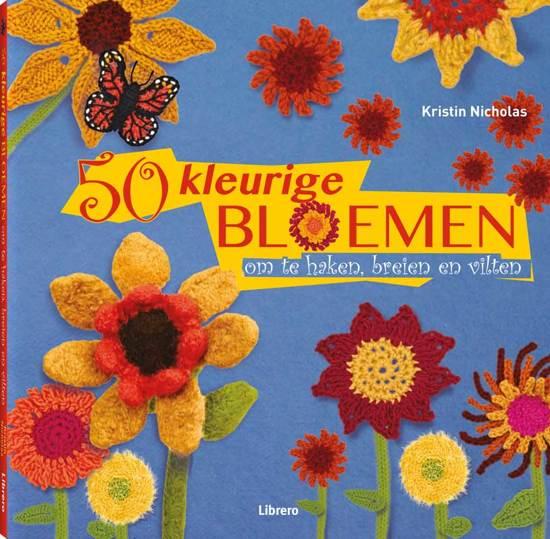 Bolcom 50 Kleurige Bloemen Om Te Haken Breien En Vilten Kristin