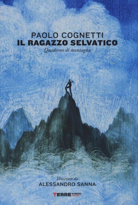 Boek cover Il ragazzo selvatico van Paolo Cognetti (Hardcover)