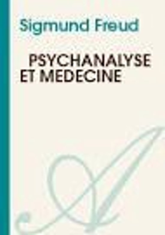 Psychanalyse et médecine