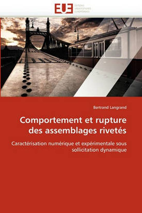 Comportement Et Rupture Des Assemblages Rivet�s