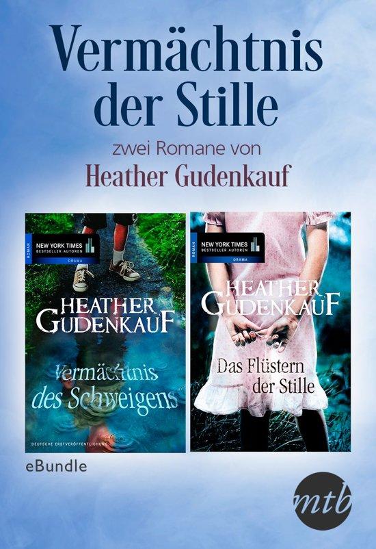 Vermächtnis der Stille - zwei Romane von Heather Gudenkauf