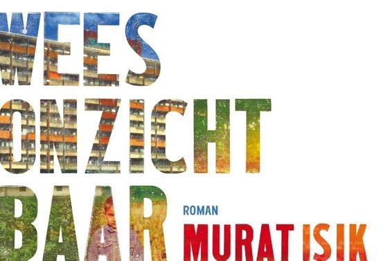 Boek cover Wees onzichtbaar - dwarsligger (compact formaat) van Murat Isik (Onbekend)