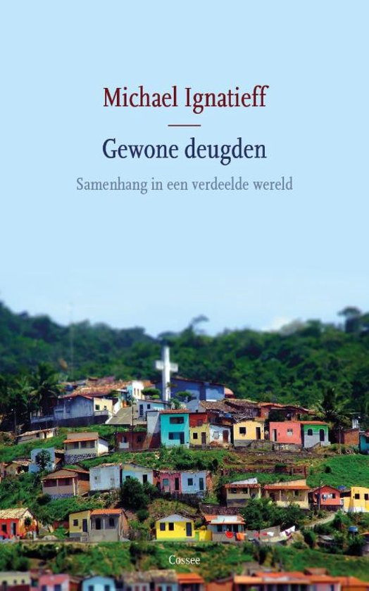 Boek cover Gewone deugden van Michael Ignatieff (Paperback)