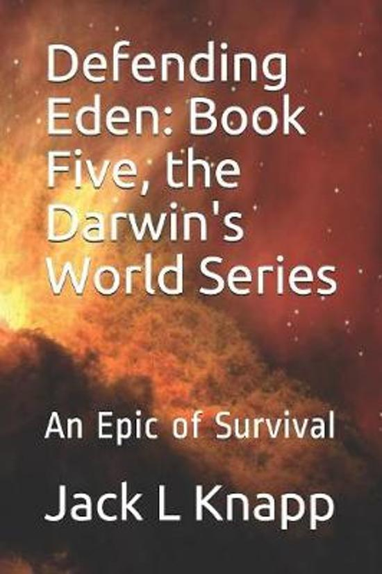 Defending Eden: Book Five, the Darwin's World Series: An Epic of Survival