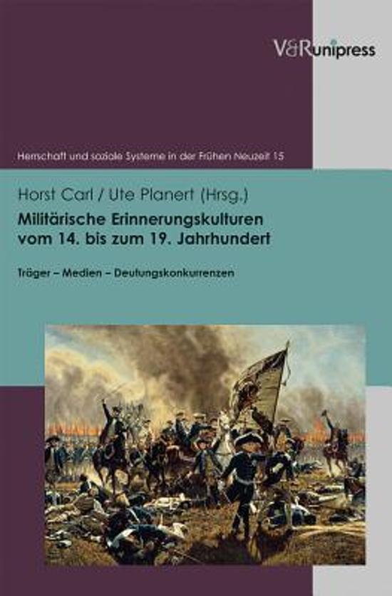 Militarische Erinnerungskulturen Vom 14. Bis Zum 19. Jahrhundert