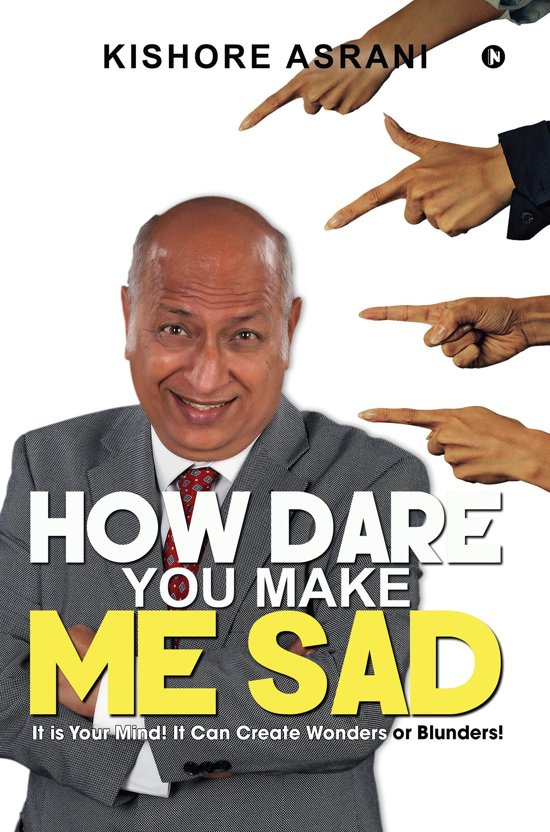 Bolcom How Dare You Make Me Sad Ebook Kishore Asrani