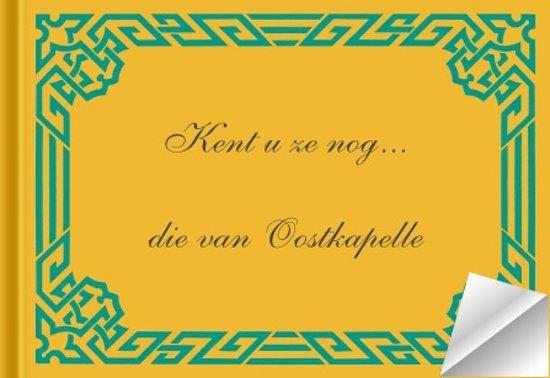 Kent u ze nog die van oostkapelle - Broekert pdf epub
