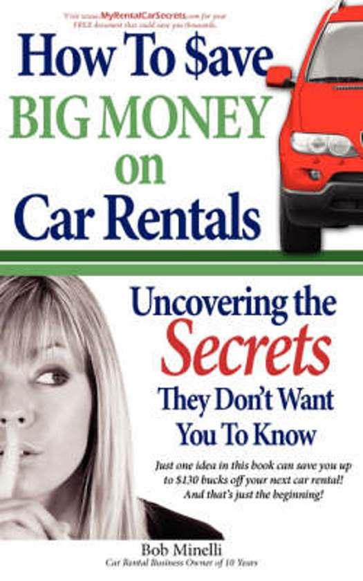 Bol Com How To Save Big Money On Car Rentals Bob Minelli