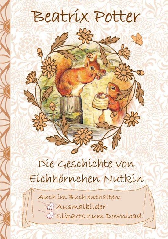 Bol Com Die Geschichte Vom Eichhörnchen Nutkin Inklusive