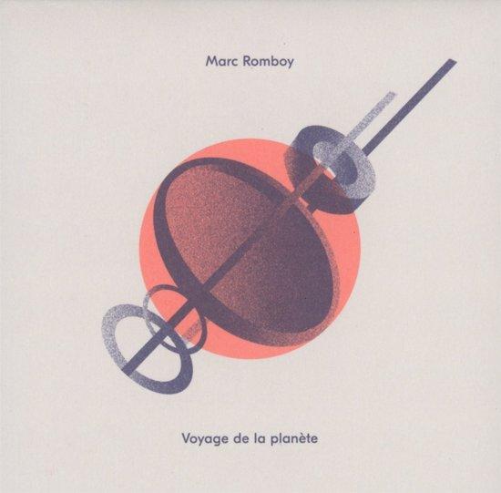 Voyage De La Plan'Te - Marc Romboy
