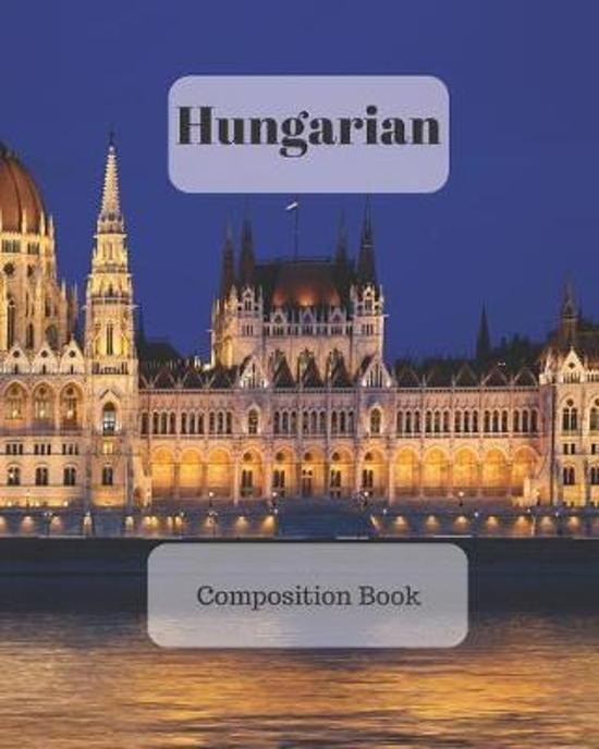 Hungarian Composition Book: a college ruled notebook for your exercises, assignments and notes