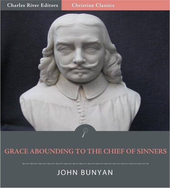 Grace Abounding to the Chief of Sinners (Illustrated Edition)
