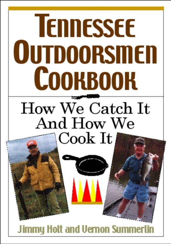 Boek cover Tennessee Outdoorsmen Cookbook van Jimmy Holt (Paperback)