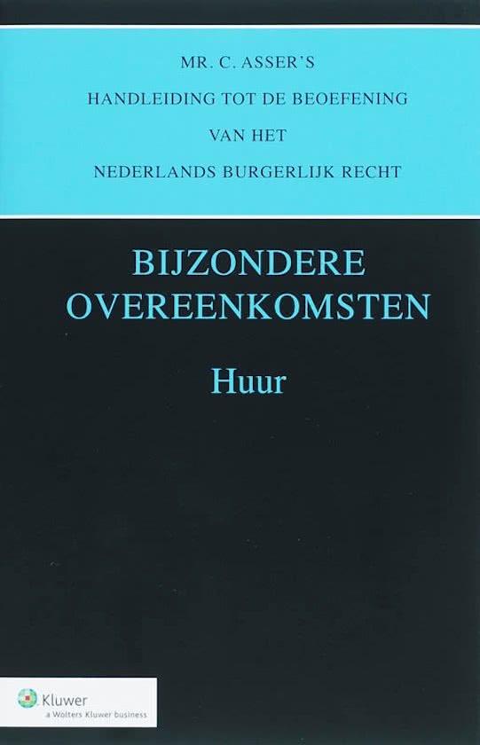 Asser serie 2 Mr C Asser handleiding tot de beoefening van het Nederlands Burgerlijk Recht Huur Bijzondere overeenkomsten