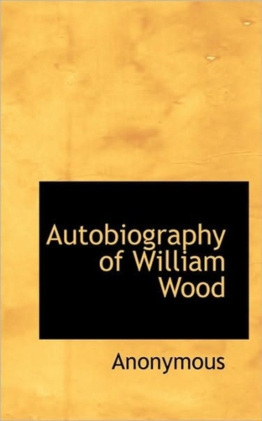Autobiography of William Wood