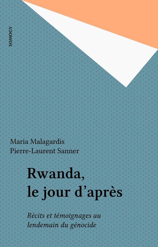 Rwanda, le jour d'après
