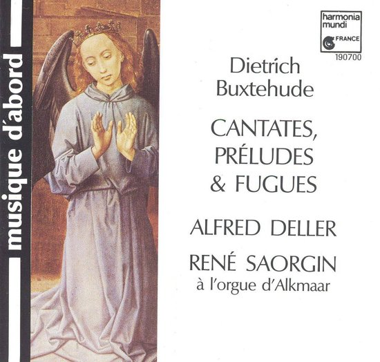 Buxtehude: Cantatas, Preludes & Fugues / Deller, Saorgin