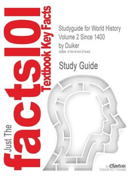 Studyguide for World History Volume 2 Since 1400 by Duiker, ISBN 9780534603656
