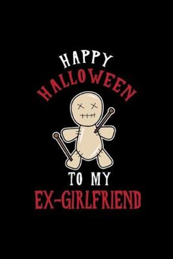 Happy Halloween to My Ex-Girlfriend: Dot Grid Journal - My Ex-Girlfriend Voodo Doll Costume Funny Halloween Gift - Black Dotted Diary, Planner, Gratit