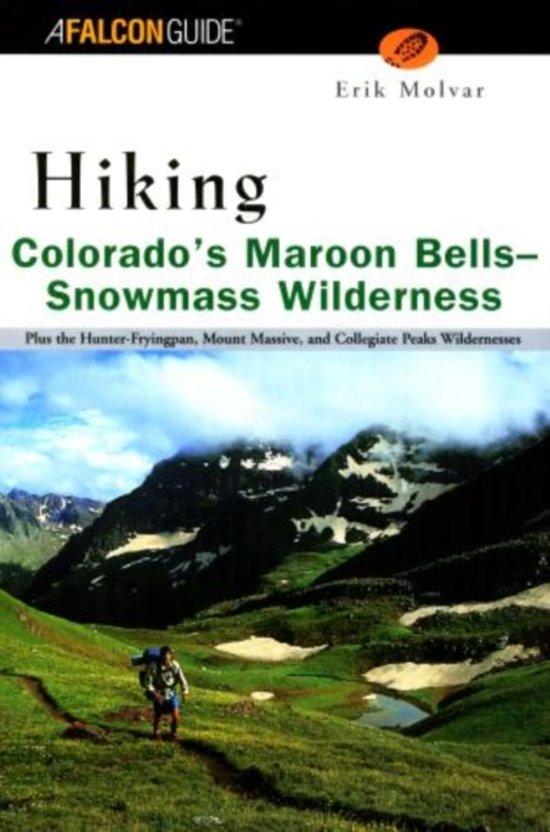 Hiking Colorado's Maroon Bells-Snowmass Wilderness