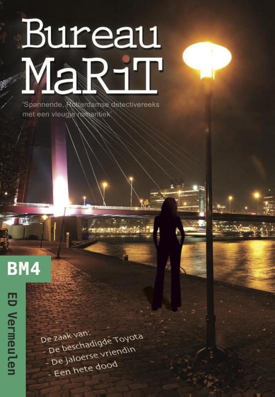 Bureau Marit 4 - De zaak van de beschadigde Toyota, de jaloerse vriendin en de zaak van een hete dood