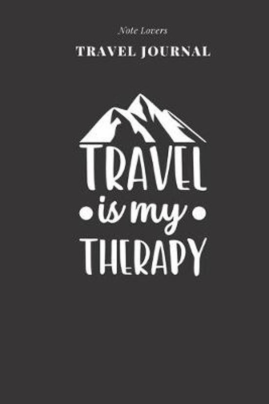 Travel Is My Therapy - Travel Journal: Traveler's Notebook For Men & Women - Log Destination, Flight Info, Packing List, Accommodation, Checklist & Mo