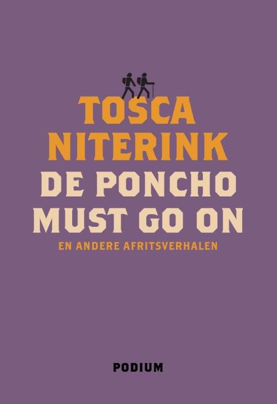 Boek cover De poncho must go on van Tosca Niterink (Paperback)