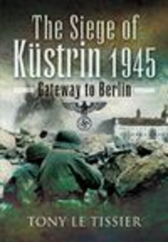 Siege of Kustrin, 1945