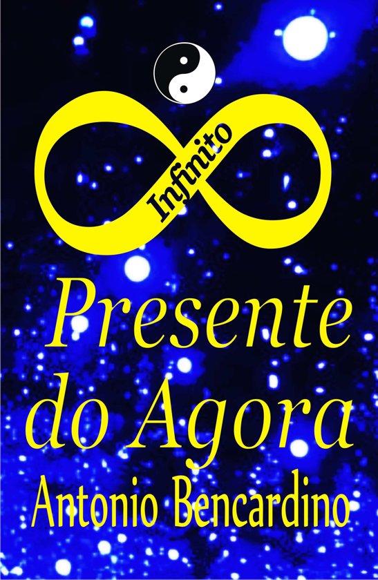 Bolcom O Infinito Presente Do Agora Ebook Antonio Bencardino
