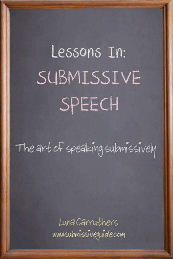 Lessons in Submissive Speech: The Art of Speaking Submissively