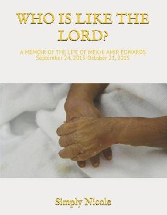 Who Is Like the Lord: A Memoir of the Life of Mekhi Amir Edwards