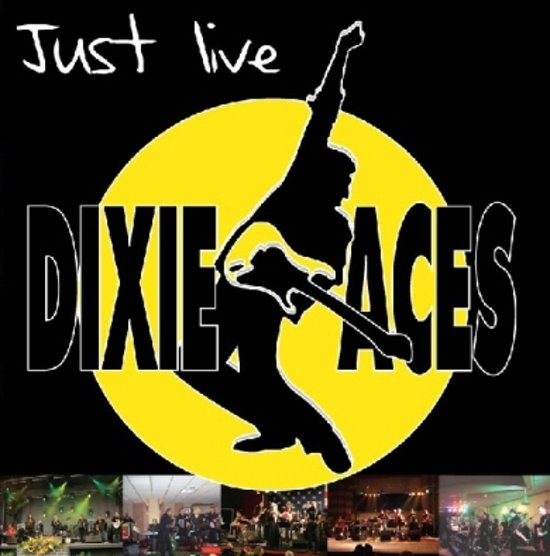Dixie Aces - Just Live