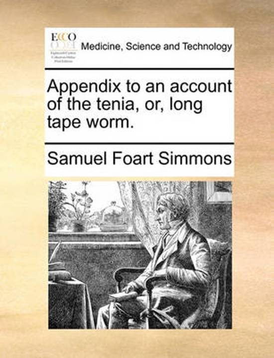 Appendix to an Account of the Tenia, Or, Long Tape Worm