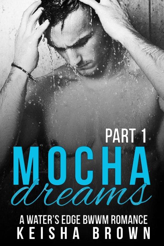 Mocha Dreams Part 1