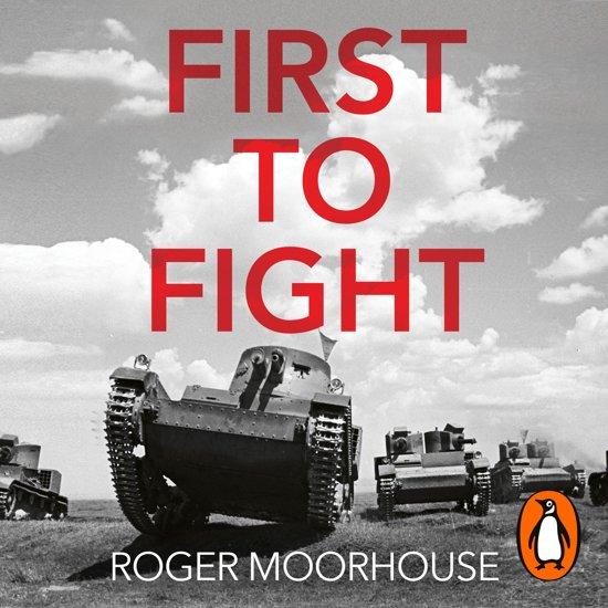 Boek cover First to Fight van Roger Moorhouse (Onbekend)