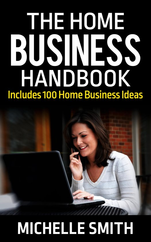The Home Business Handbook