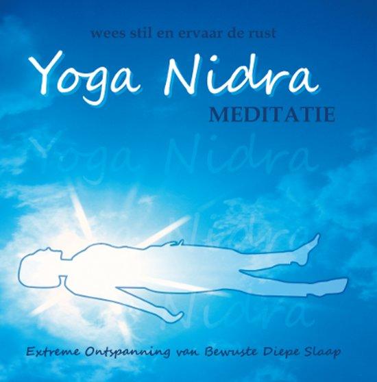 Yoga Nidra: Extreme Ontspanning van Bewuste Diepe Slaap