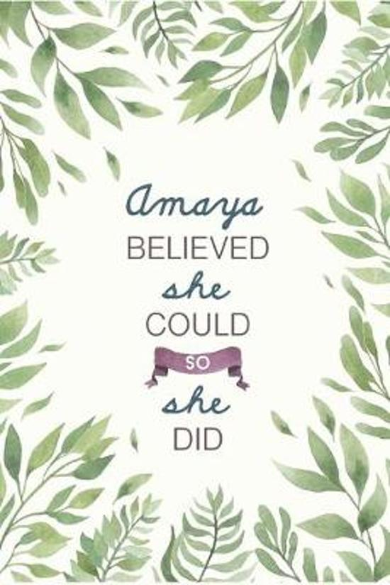 Amaya Believed She Could So She Did: Cute Personalized Name Journal / Notebook / Diary Gift For Writing & Note Taking For Women and Girls (6 x 9 - 110